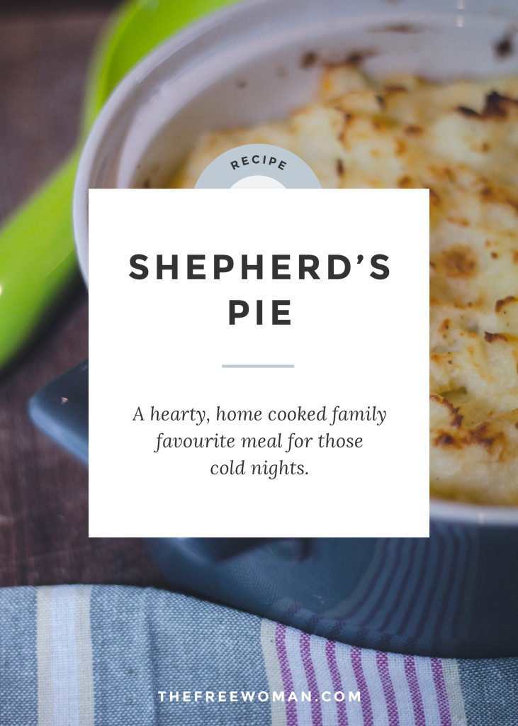 {Recipe: Shepherd's Pie} A hearty, home cooked family favourite meal for those cold nights. | thefreewoman.com