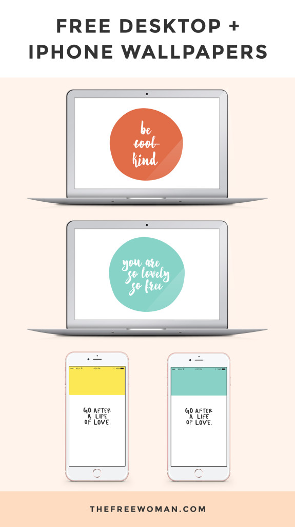 {Free} Desktop & iPhone Wallpapers // Go After A Life Of Love.| thefreewoman.com