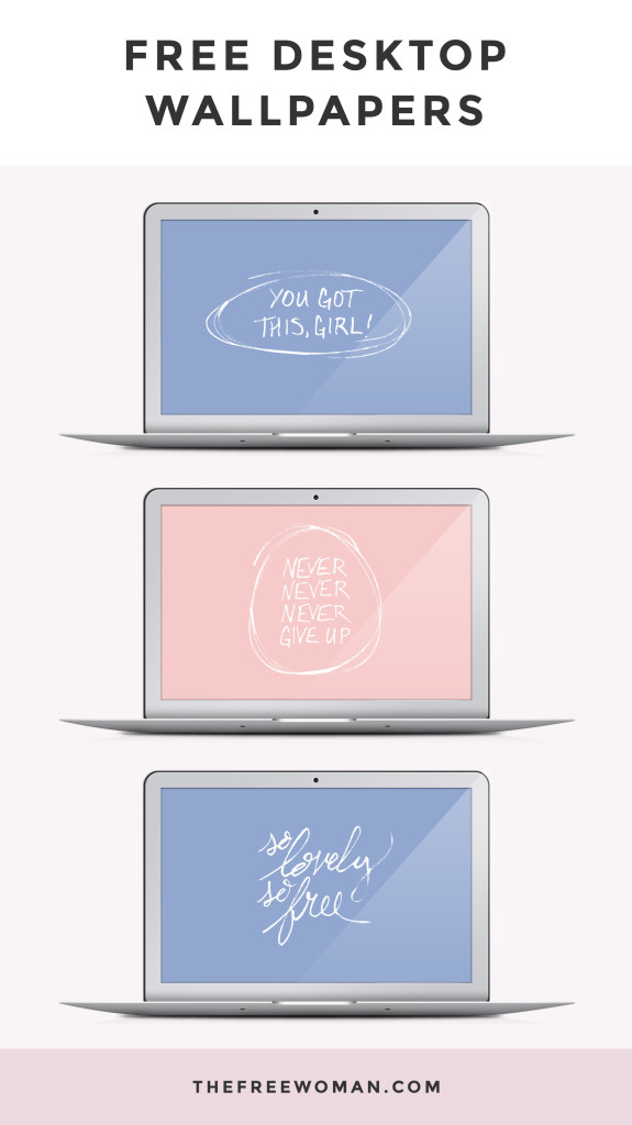 {Free} Desktop & iPhone Wallpapers // You Got This, Girl! Never Never Never Give Up. | thefreewoman.com