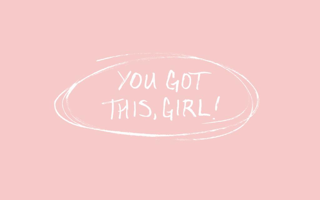 FREE DESKTOP WALLPAPER - You Got This, Girl! | thefreewoman.com