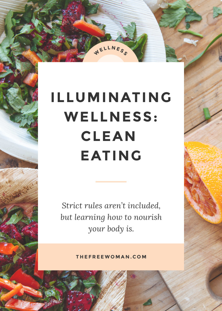 Illuminating Wellness - Clean Eating | thefreewoman.com