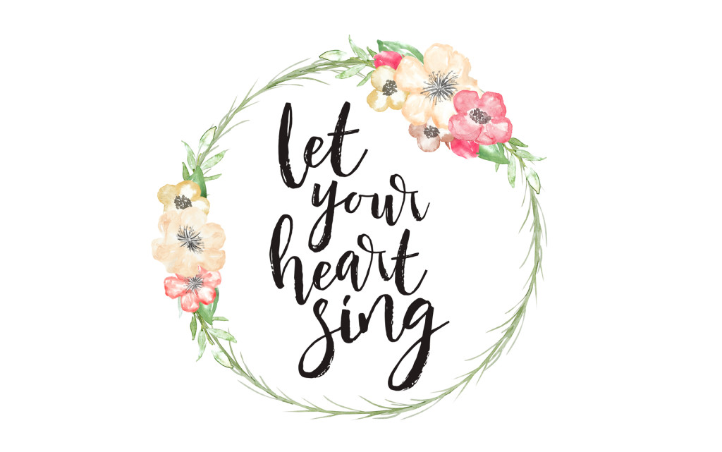 Let Your Heart Sing - FREE Wallpapers