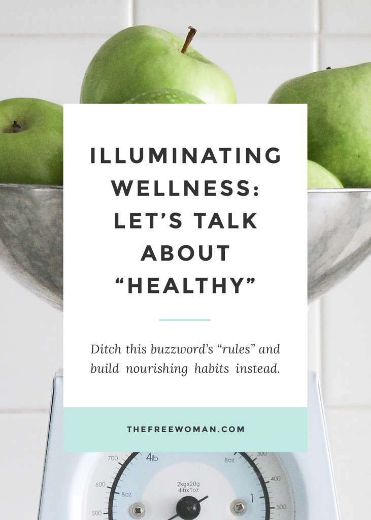 "Illuminating Wellness: Let's Talk About the Buzzword ""Healthy"" 