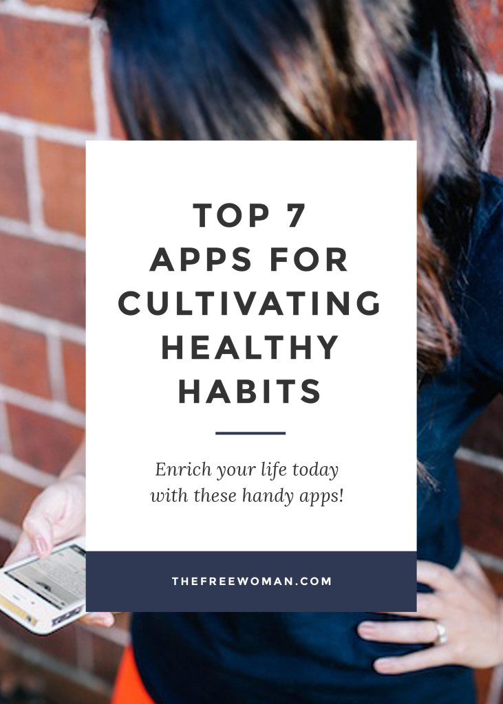 Top 7 Apps For Cultivating New Healthy Habits | thefreewoman.com