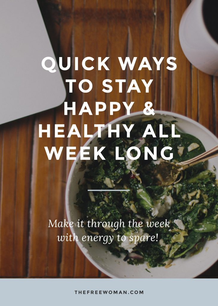 Quick Ways To Stay Happy & Healthy All Week Long | thefreewoman.com