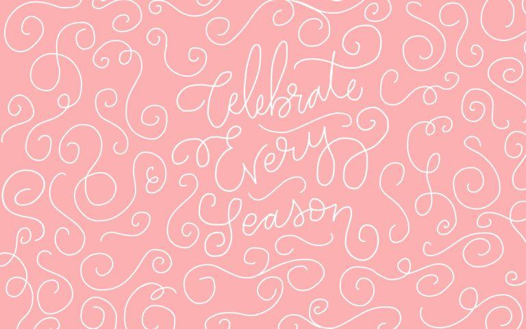 Free Wallpapers // Celebrate Every Season