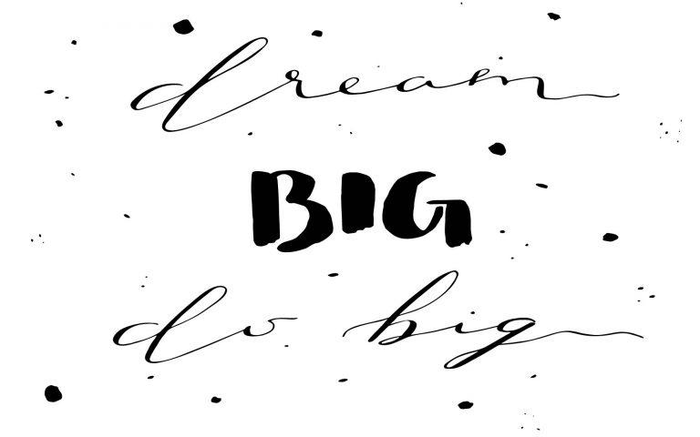 Free Wallpapers // Dream Big, Do Big