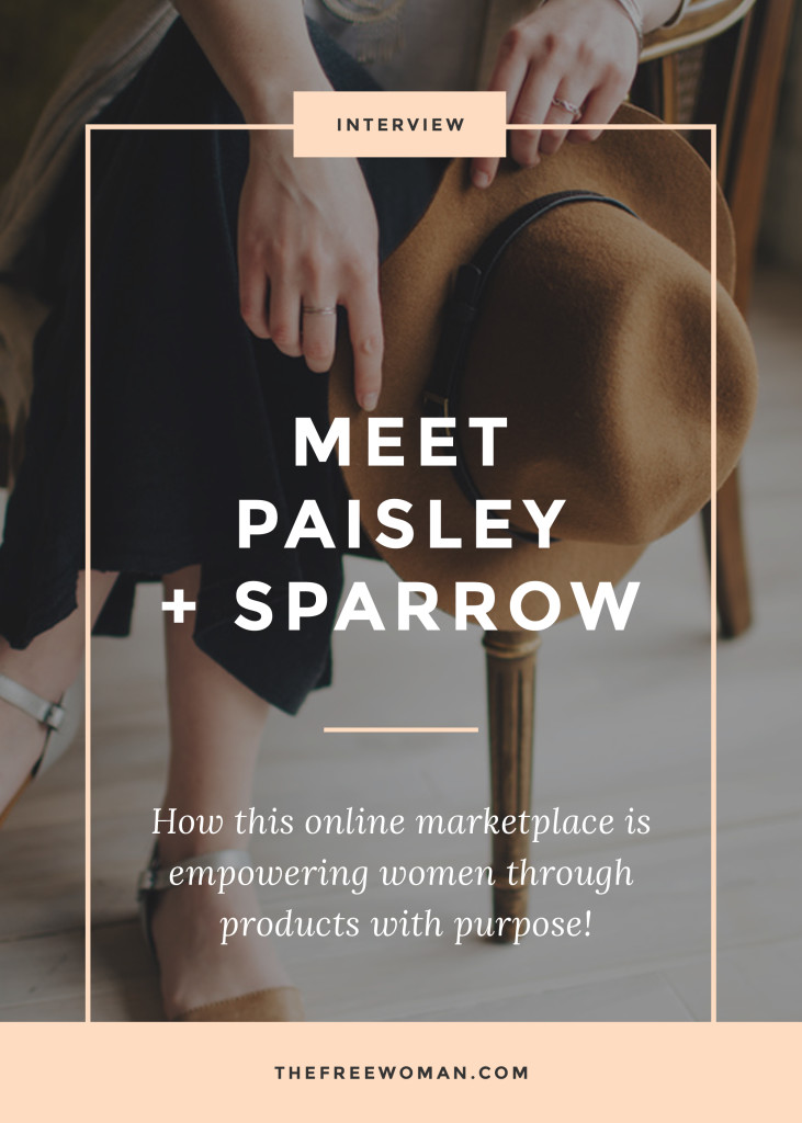 How Paisley + Sparrow Are Empowering Women Through Products With Purpose | thefreewoman.com