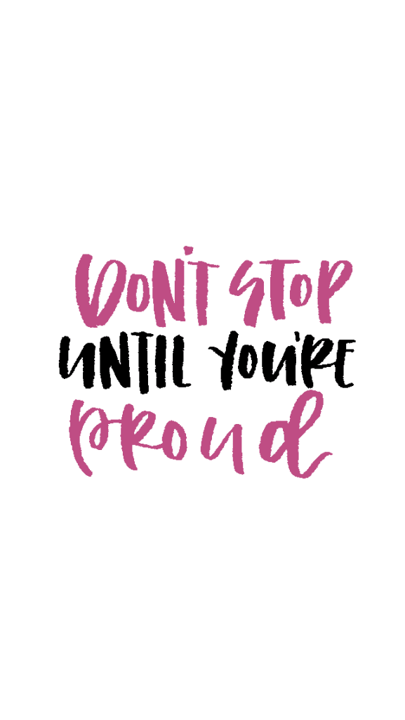 {Free} Desktop & iPhone Wallpapers - Don't Stop Until You're Proud | thefreewoman.com