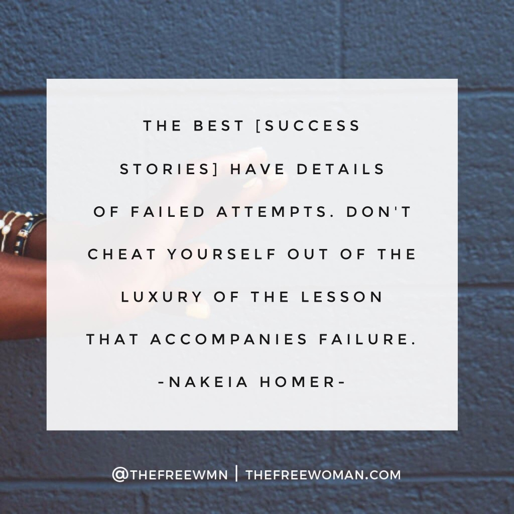 Quote by Nakeia Homer from the piece, Life After Failure | thefreewoman.com