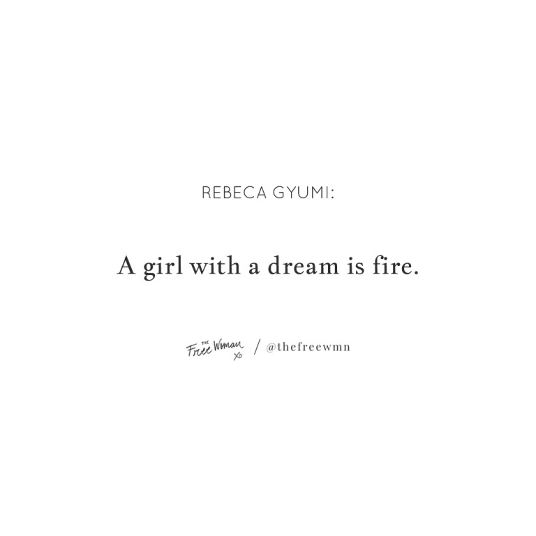 """""""A girl with a dream is fire."""""""