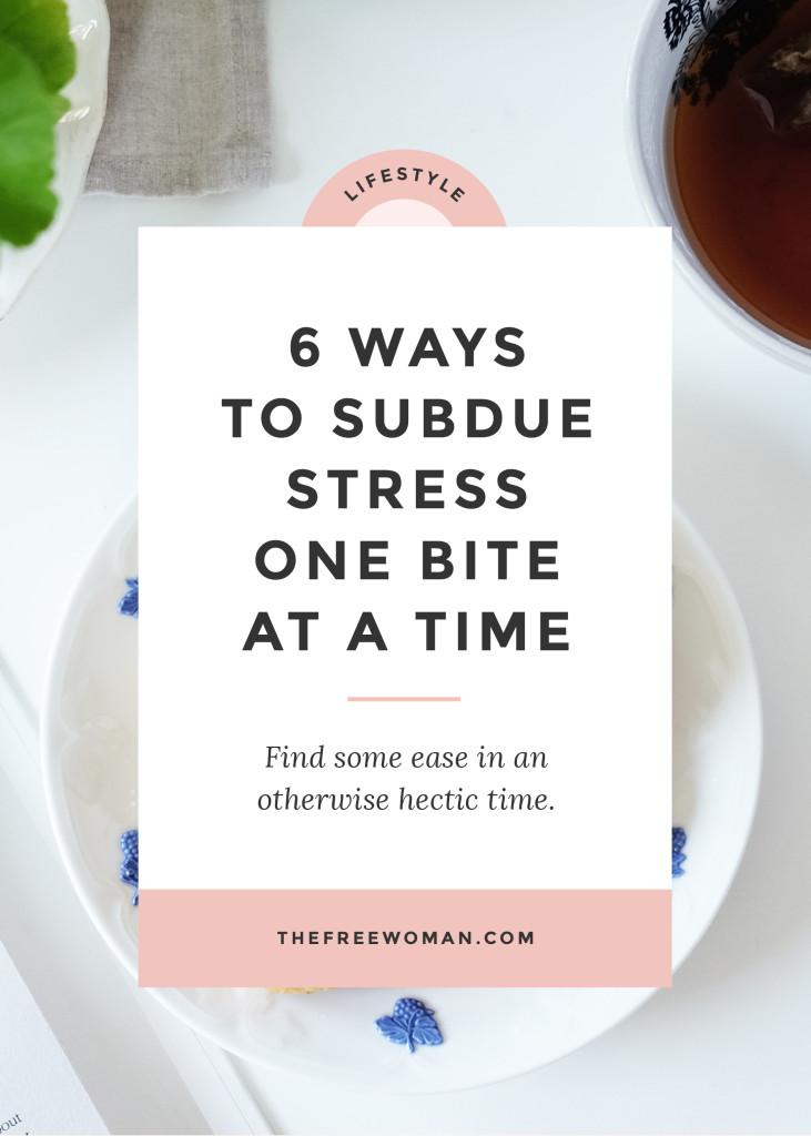 6 Ways To Subdue Stress One Bite At A Time | thefreewoman.com