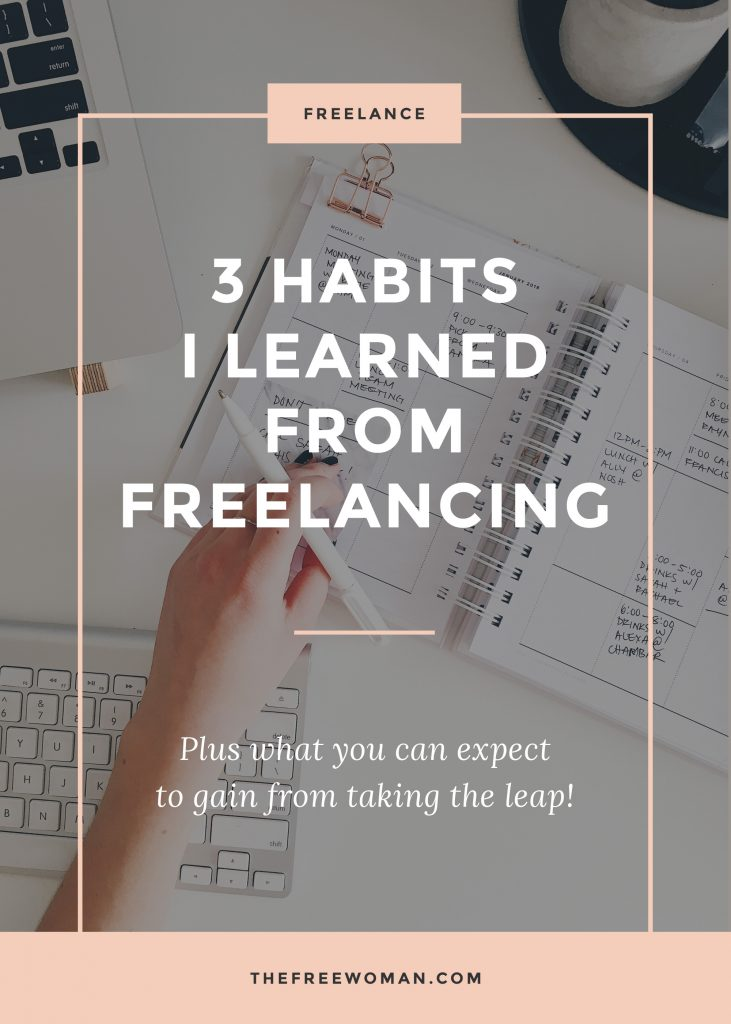 3 Habits I Learned From Freelancing | thefreewoman.com
