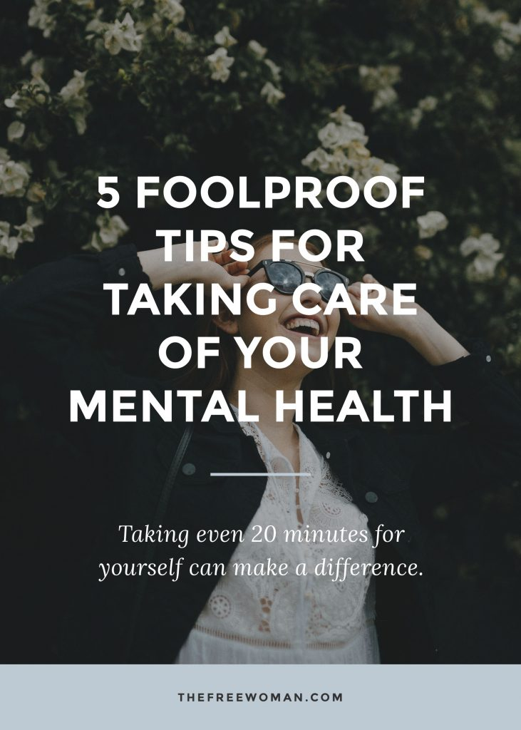5 Foolproof Tips For Taking Care Of Your Mental Health | thefreewoman.com