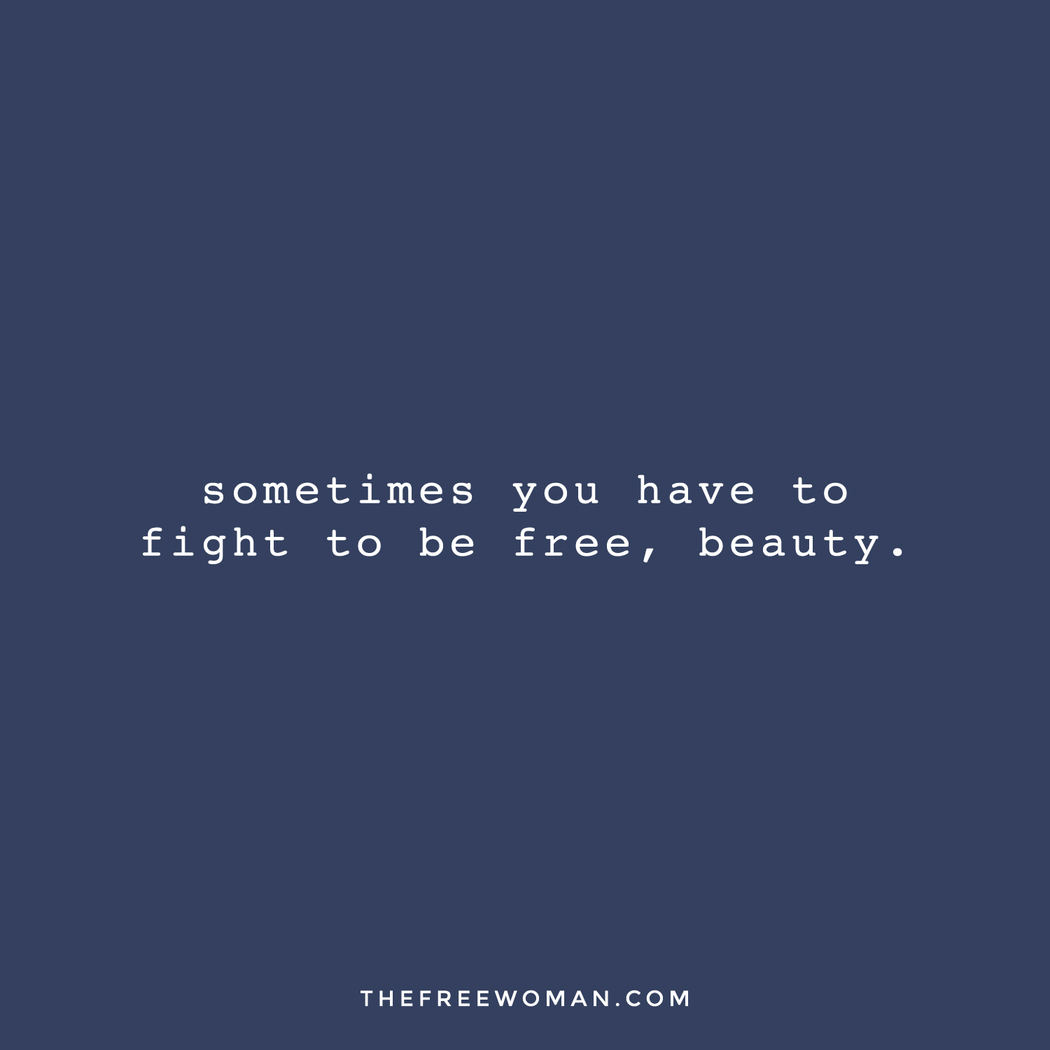 """""""Sometimes you have to fight to be free, beauty."""" 